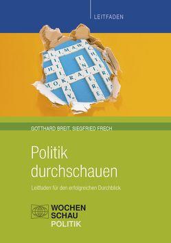 Politik durchschauen von Breit,  Gotthard, Frech,  Siegfried