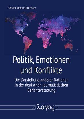 Politik, Emotionen und Konflikte von Rothhaar,  Sandra Victoria