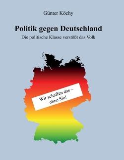 Politik gegen Deutschland von Köchy,  Günter