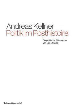 Politik im Posthistoire von Kellner,  Andreas