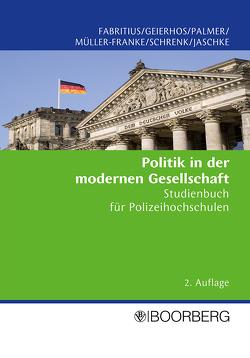 Politik in der modernen Gesellschaft von Fabritius,  Georg, Geierhos,  Wolfgang, Jaschke,  Hans-Gerd, Müller-Franke,  Waltraud, Palmer,  Christoph-E., Schrenk,  Klemens H.