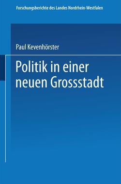 Politik in einer neuen Großstadt von Kevenhörster,  Paul