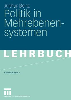 Politik in Mehrebenensystemen von Benz,  Arthur