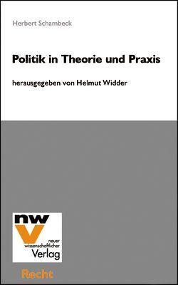 Politik in Theorie und Praxis von Schambeck,  Herbert, Widder,  Helmut