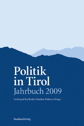 Politik in Tirol. Jahrbuch 2009 von Karlhofer,  Ferdinand, Pallaver,  Günther