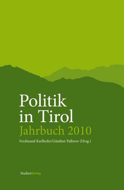 Politik in Tirol. Jahrbuch 2010 von Karlhofer,  Ferdinand, Pallaver,  Günther