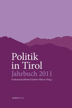 Politik in Tirol. Jahrbuch 2011 von Karlhofer,  Ferdinand, Pallaver,  Günther