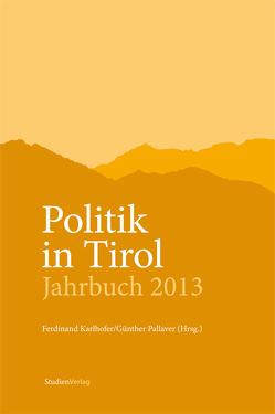Politik in Tirol. Jahrbuch 2013 von Karlhofer,  Ferdinand, Pallaver,  Günther