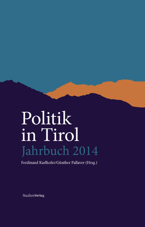 Politik in Tirol. Jahrbuch 2014 von Karlhofer,  Ferdinand, Pallaver,  Günther