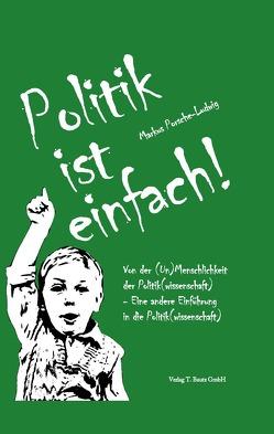 Politik ist einfach! von Porsche-Ludwig,  Markus