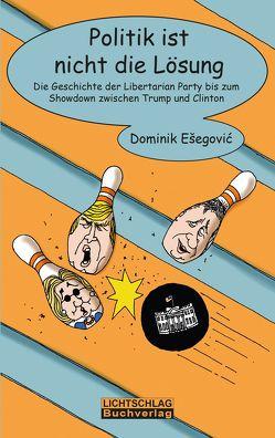 Politik ist nicht die Lösung von Ešegović,  Dominik