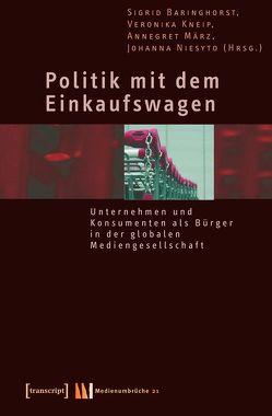 Politik mit dem Einkaufswagen von Baringhorst,  Sigrid, Kneip,  Veronika, März,  Annegret, Niesyto,  Johanna