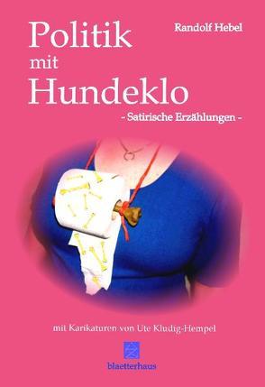 Politik mit Hundeklo von Hebel,  Randolf, Kludig-Hempel,  Ute