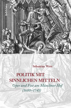 Politik mit sinnlichen Mitteln von Werr,  Sebastian