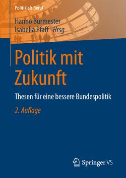 Politik mit Zukunft von Burmester,  Hanno, Pfaff,  Isabella