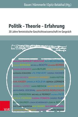 Politik – Theorie – Erfahrung von Bauer,  Ingrid, Hämmerle,  Christa, Opitz-Belakhal,  Claudia