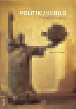 Politik und Bild von Engelbert,  Arthur