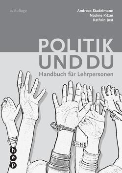 Politik und du (Neuauflage) von Jost,  Kathrin, Ritzer,  Nadine, Stadelmann,  Andreas
