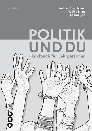 Politik und du (PDF, Neuauflage) von Jost,  Kathrin, Ritzer,  Nadine, Stadelmann,  Andreas