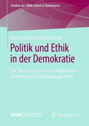 Politik und Ethik in der Demokratie von Grundmann,  Sven Sebastian