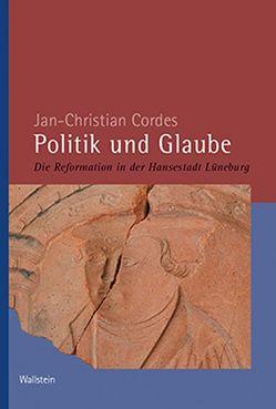 Politik und Glaube von Cordes,  Jan-Christian