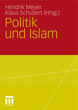 Politik und Islam von Meyer,  Hendrik, Schubert,  Klaus