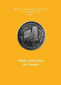 Politik und Kultur der Staufer von Frey,  Günter, Imhoff,  Andreas, Meyring,  Marlies, Stürner,  Wolfgang, Thon,  Alexander