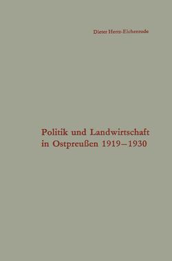 Politik und Landwirtschaft in Ostpreußen 1919–1930 von Hertz-Eichenrode,  Dieter