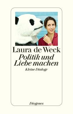 Politik und Liebe machen von de Weck,  Laura