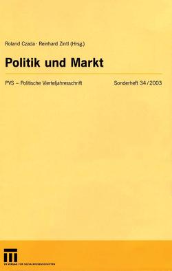 Politik und Markt von Czada,  Roland, Zintl,  Reinhard