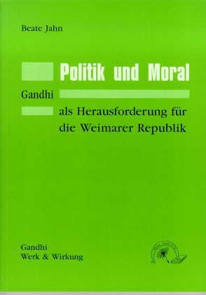 Politik und Moral von Jahn,  Beate