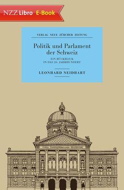 Politik und Parlament der Schweiz von Neidhart,  Leonhard