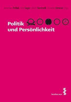 Politik und Persönlichkeit von Pollak,  Johannes, Sager,  Fritz, Sarcinelli,  Ulrich, Zimmer,  Annette