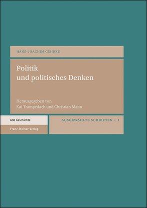 Politik und politisches Denken von Gehrke,  Hans-Joachim, Mann,  Christian, Trampedach,  Kai