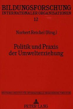 Politik und Praxis der Umwelterziehung von Reichel,  Norbert