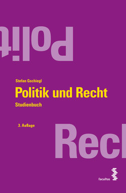 Politik und Recht von Gschiegl,  Stefan