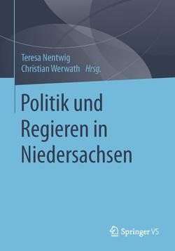 Politik und Regieren in Niedersachsen von Nentwig,  Teresa, Werwath,  Christian