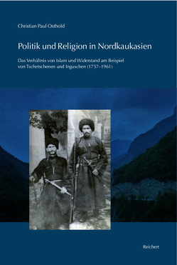 Politik und Religion in Nordkaukasien von Osthold,  Christian Paul