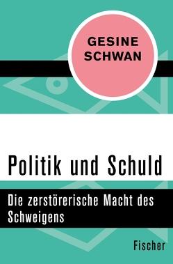 Politik und Schuld von Schwan,  Gesine