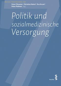 Politik und sozialmedizinische Versorgung von Filzmaier,  Peter, Hainzl,  Christina, Krczal,  Eva, Plaikner,  Peter