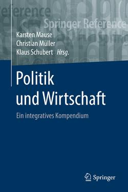 Politik und Wirtschaft von Mause,  Karsten, Müller,  Christian, Schubert,  Klaus