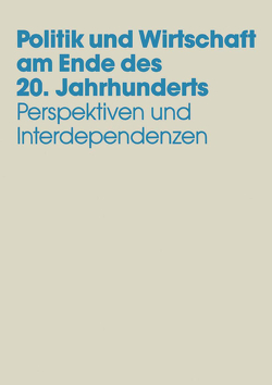 Politik und Wirtschaft am Ende des 20. Jahrhunderts von Andersen,  Uwe