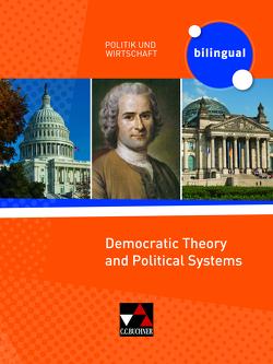 Politik und Wirtschaft – bilingual / Democratic Theory and Political Systems von Benzmann,  Amy, Fischer,  Patrick