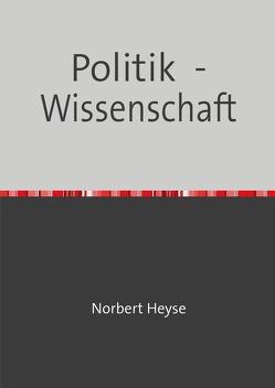 Politik – Wissenschaft von Heyse,  Norbert