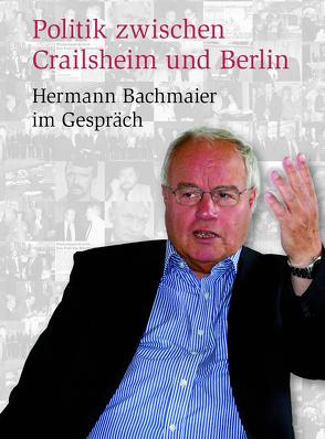 Politik zwischen Crailsheim und Berlin von Förtsch,  Folker