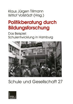 Politikberatung durch Bildungsforschung von Tillmann,  Klaus-Jürgen, Vollstädt,  Witlof