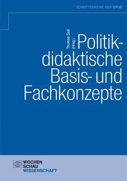 Politikdidaktische Basis- und Fachkonzepte von Goll,  Thomas
