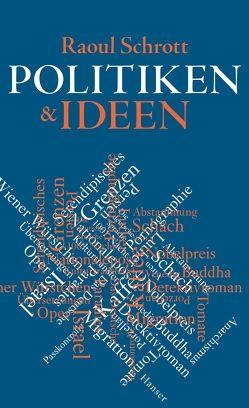 Politiken & Ideen von Schrott,  Raoul