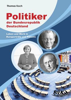 Politiker der Bundesrepublik Deutschland von Koch,  Thomas