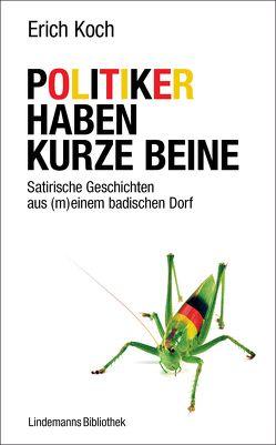 Politiker haben kurze Beine von Koch,  Erich, Lindemann,  Thomas